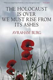 Review of Avraham Burg, The Holocaust Is Over. We Must Rise From Its Ashes