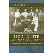 Review of Mark Jantzen, Mennonite German Soldiers: Nation, Religion, and Family in the Prussian East, 1772-1880