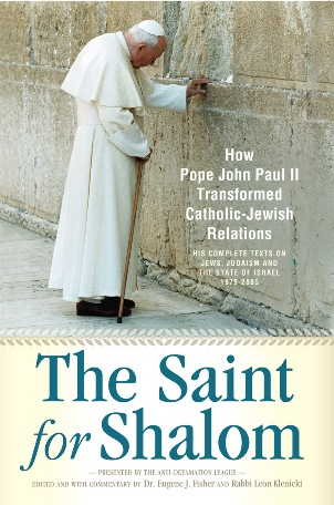 Review of Eugene J. Fisher and Leon Kleinicki, eds., The Saint for Shalom: How Pope John Paul II Transformed Catholic-Jewish Relations: The Complete Texts 1979-2005