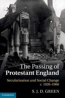 Review of S. J. D. Green, The Passing of Protestant England: Secularisation and Social Change, c. 1920-1960