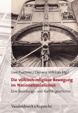 Review of Uwe Puschner and Clemens Vollnhals, eds., Die völkisch-religiöse Bewegung im Nationalsozialismus. Ein Beziehungs- und Konfliktgeschichte