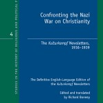 Review of Richard Bonney, ed. and trans., Confronting the Nazi War on Christianity: The Kulturkampf Newsletters, 1936-1939
