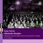 """Review of Tanja Hetzer, """"Deutsche Stunde"""": Volksgemeinschaft und Antisemitismus in der politischen Theologie bei Paul Althaus"""