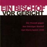 Review of Ulrich Bräuel und Stefan Samerski, eds., Ein Bischof vor Gericht: Der Prozeß gegen den Danziger Bischof Carl Maria Splett 1946