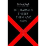 Review of Eberhard Busch, The Barmen Theses Then and Now