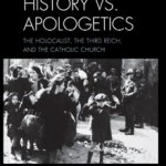 Review of David Cymet, History vs. Apologetics: The Holocaust, The Third Reich, and the Catholic Church