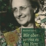 Review of Manfred Gailus, Mir aber zerriss es das Herz. Der stille Widerstand der Elisabeth Schmitz