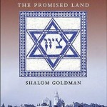 Review of Shalom Goldman, Zeal for Zion: Christians, Jews, and the Idea of the Promised Land