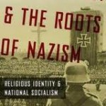 Review of Derek Hastings, Catholicism and the Roots of Nazism: Religious Identity and the Early Nazi Movement in Munich