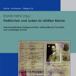"""Review of Daniel Heinz, ed., Freikirchen und Juden im """"Dritten Reich"""": Instrumentalisierte Heilsgeschichte, antisemitische Vorurteile und verdrängte Schuld"""