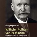 Review of Wolfgang Sommer, Wilhelm Freiherr von Pechmann: Ein konservativer Lutheraner