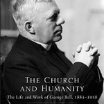 Review of Andrew Chandler, ed., The Church and Humanity: The Life and Work of George Bell, 1883-1958