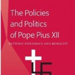 Review of Frank J. Coppa, The Policies and Politics of Pope Pius XII: Between Diplomacy and Morality