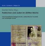 Review of Daniel Heinz, ed., Freikirchen und Juden im Dritten Reich. Instrumentalisierte Heilsgeschichte, antisemitische Vorurteile und verdrängte Schuld