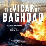 Review of Andrew White, The Vicar of Baghdad: Fighting for Peace in the Middle East