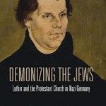 Review of Christopher J. Probst, Demonizing the Jews: Luther and the Protestant Church in Nazi Germany