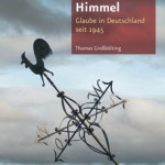 Review of Thomas Grossbölting,  Der verlorene Himmel. Glaube in Deutschland seit 1945