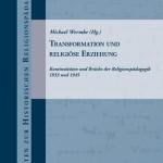 Review of Michael Wermke, ed., Transformation und religiöse Erziehung: Kontinuitäten und Brüche der Religionspädagogik 1933 und 1945
