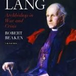 Review of Robert Beaken, Cosmo Lang: Archbishop in War and Crisis
