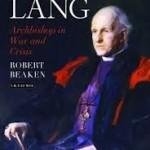 Review of Robert Beaken, Cosmo Lang: Archbishop in War and Crisis