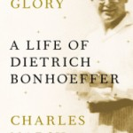 Review Essay: Interpreting Bonhoeffer, Post-Bethge