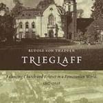 Review of Rudolf von Thadden, Trieglaff: Balancing Church and Politics in a Pomeranian World, 1807-1948