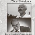Review of Hans-Joachim Döring and Michael Haspel, eds., Lothar Kreyssig und Walter Grundmann. Zwei kirchenpolitische Protagonisten des 20. Jahrhunderts in Mitteldeutschland
