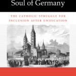 Review of Rebecca Ayako Bennette, Fighting for the Soul of Germany: The Catholic Struggle for Inclusion after Unification