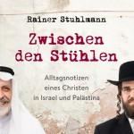 Review of Rainer Stuhlmann, Zwischen den Stühlen: Alltagsnotizen eines Christen in Israel und Palästina
