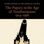 Review of John Pollard, The Papacy in the Age of Totalitarianism, 1914-1958