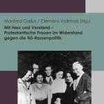 Review of Manfred Gailus and Clemens Vollnhals, eds, Mit Herz und Verstand—Protestantische Frauen im Widerstand gegen die NS-Rassenpolitik