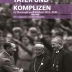 Review of Manfred Gailus, ed., Täter und Komplizen in Theologie und Kirchen 1933-1945