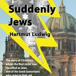 Book Note: Hartmut Ludwig, Suddenly Jews