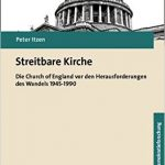 Review of Peter Itzen, Streitbare Kirche: Die Church of England vor den Herausforderungen des Wandels 1945-1990