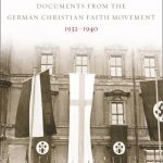 Review of Mary M. Solberg, ed. and trans., A Church Undone: Documents from the German Christian Faith Movement, 1932-1940