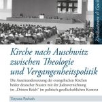 Review of Tetyana Pavlush, Kirche nach Auschwitz zwischen Theologie und Vergangenheitspolitik