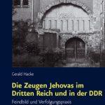 Review of Gerald Hacke, Die Zeugen Jehovahs im Dritten Reich und in der DDR: Feindbild und Verfolgungspraxis