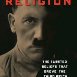 Review of Richard Weikart, Hitler's Religion: The Twisted Belief that Drove the Third Reich