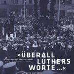 """Review of Stiftung Topographie des Terrors and Gedenkstätte Deutscher Widerstand, eds., """"Überall Luthers Worte ..."""" – Martin Luther im Nationalsozialismus"""