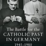 Review of Mark Edward Ruff, The Battle for the Catholic Past in Germany, 1945-1980