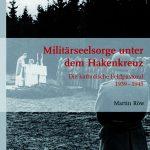 Review of Martin Röw, Militärseelsorge unter dem Hakenkreuz: die katholische Feldpastoral, 1939-1945
