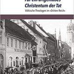 """Review of Manfred Gailus and Clemens Vollnhals, eds., Für ein artgemässes Christentum der Tat: Völkische Theologen im """"Dritten Reich"""""""
