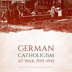 Review of Thomas Brodie, German Catholicism at War, 1939-1945