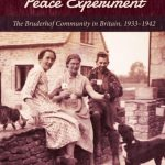 Review of Ian M. Randall, A Christian Peace Experiment: The Bruderhof Community in Britain, 1933-1942