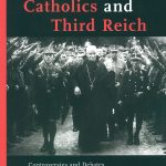 Review of Karl-Joseph Hummel and Michael Kißener, eds., Catholics and Third Reich: Controversies and Debates