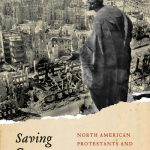 Review of James Enns. Saving Germany: North American Protestants and Christian Mission to West Germany, 1945-1974