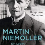 Review of Benjamin Ziemann, Martin Niemöller. Ein Leben in Opposition