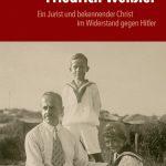 Review of Manfred Gailus, Friedrich Weißler. Ein Jurist und bekennender Christ im Widerstand gegen Hitler