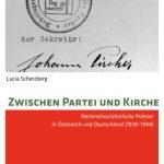 Review of Lucia Scherzberg, Zwischen Partei und Kirche: Nationalsozialistische Priester in Österreich und Deutschland (1938-1944)