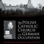 Review of Jonathan Huener, The Polish Catholic Church under German Occupation. The Reichsgau Wartheland 1939-1945
